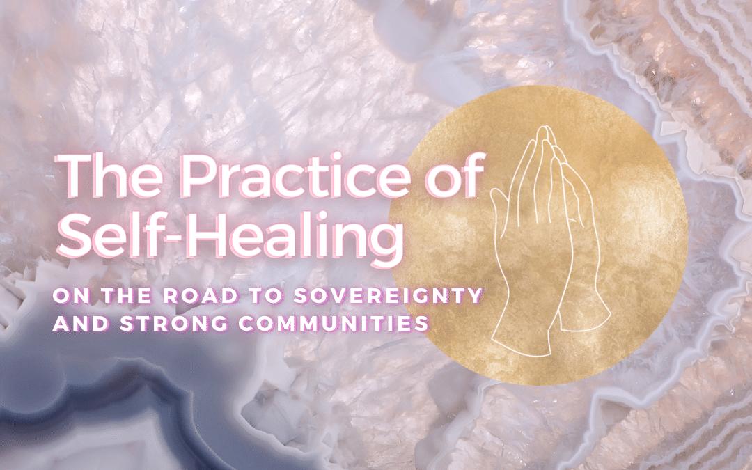 The Practice of Self Healing
