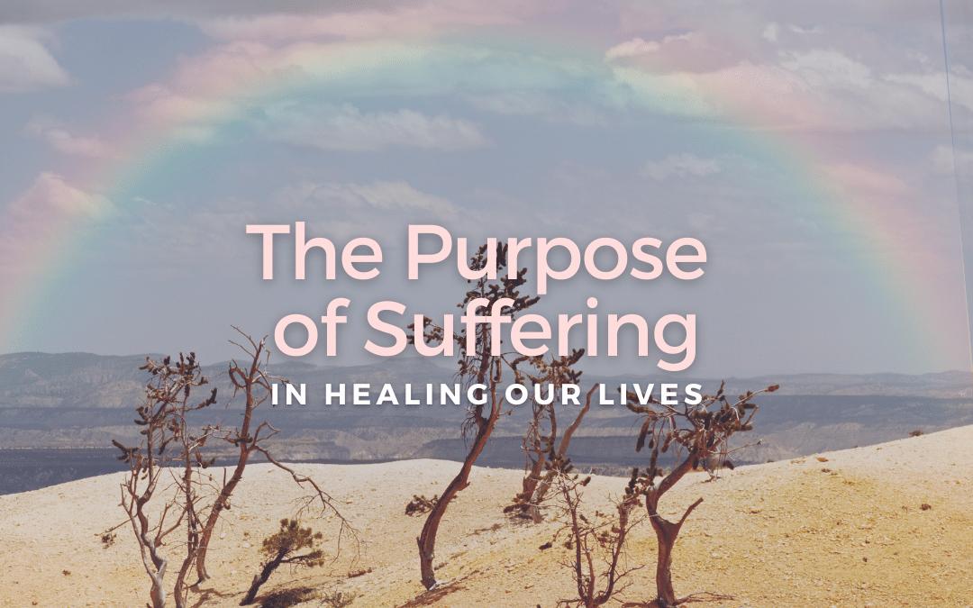 The Purpose of Suffering